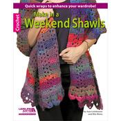Make In A Weekend Shawls - Leisure Arts