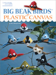 Big Beak Birds In Plastic Canvas - Leisure Arts