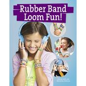 Rubber Band Loom Fun - Leisure Arts