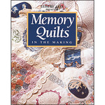 Memory Quilts In The Making - Leisure Arts