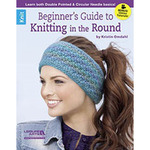 Beginner's Guide To Knitting The Round - Leisure Arts