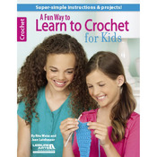A Fun Way To Learn Crochet For Kids - Leisure Arts