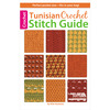 Tunisian Crochet Stitch Guide - Leisure Arts LEISURE ARTS-Tunisian Crochet Stitch Guide. You can choose from sixty-one pattern stitches to add texture and beauty to any of your Tunisian Crochet projects. They are great for scarves, afghans, pillows and other fashion accessories. The book is perfect pocket sized book that fits conveniently in your purse of craft bag! Author: Kim Guzman. Softcover, 96 pages. Published 2013. Made in USA.