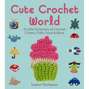 Cute Crochet World - Lark Books