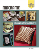 Macrame: The Weekend Crafter - Lark Books
