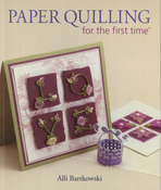 Paper Quilling for the First Time - Lark Books