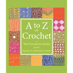 A To Z Of Crochet - Martingale & Company