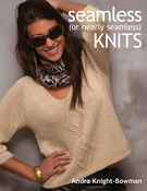 Seamless (Or Nearly Seamless) Knits - Martingale & Company