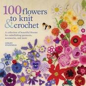 100 Flowers To Knit & Crochet - St. Martin's Books