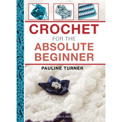 Crochet For The Absolute Beginner - Search Press Books