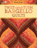 Twist-And-Turn Bargello Quilts - That Patchwork Place