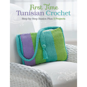 First Time Tunisian Crochet - Creative Publishing International