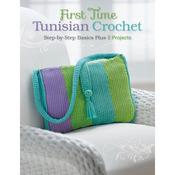 First Time Tunisian Crochet - Creative Publishing International