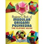 Beginner's Book Of Modular Origami - Dover Publications