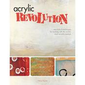 Acrylic Revolution:New Tricks&Techniques - F&W Books