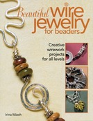Beautiful Wire Jewelry For Beaders - Kalmbach Publishing Books