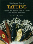 The Complete Book Of Tatting (shuttle) - Lacis Publishing