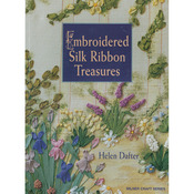 Embroidered Silk Ribbon Treasures - Milner Craft Series Books
