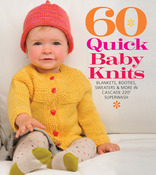 60 Quick Baby Knits - Sixth & Springs Books