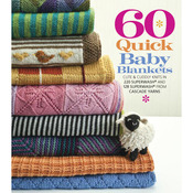 60 Quick Baby Blankets - Sixth & Springs Books
