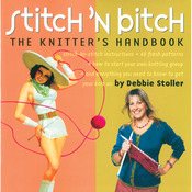 Stitch'n Bitch The Knitters Handbook - Storey Publishing
