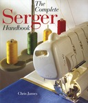 The Complete Serger Handbook - Sterling Publishing