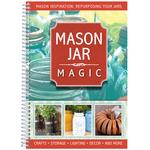 Mason Jar Magic (Crafts, Storage, Decor and More)