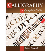 Calligraphy A Complete Guide - Stackpole Books