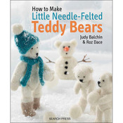 How To Make Needle-Felted Teddy Bears - Search Press Books