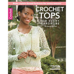 Crochet Tops For Every Wardrobe - Leisure Arts