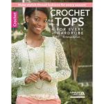 Crochet Tops For Every Wardrobe - Leisure Arts