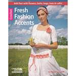 Fresh Fashion Accents - Leisure Arts