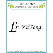 Life Is A Song - Class Act Cling Mounted Rubber Stamp