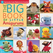 The Big Book Of Little Amigurumi - Martingale & Company