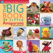 The Big Book Of Little Amigurumi - Martingale & Company