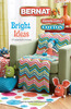 Bright Ideas -Handicrafter - Bernat Bright ideas: Bernat Handicrafter Yarn. This book features seventeen beginner to easy crochet projects: pillows, afghans, dishcloths, and toys. Softcover: 55 pages.  Made in Canada.