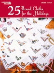 25 Bread Cloths For The Holidays - Leisure Arts