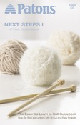 Next Steps One: Knitting Guide Book - Patons
