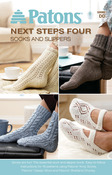Next Steps Four: Socks and Slippers - Patons