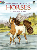 Wonderful World Of Horses Coloring Book - Dover Publications