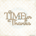 A Time For Thanks Laser Cut Chipboard - Blue Fern Studios
