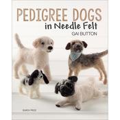 Pedigree Dogs In Needle Felt - Search Press Books
