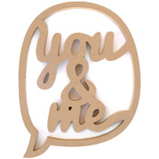 """You & Me - Art Play MDF Chat Bubble Plaque 10""""X13""""X.5"""""""