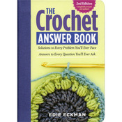 Storey Publishing - The Crochet Answer Book 2nd Edition
