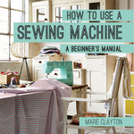 Pavilion Books - How To Use A Sewing Machine