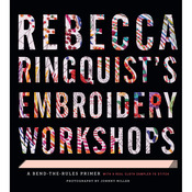 Rebecca Ringquist's Embroidery Workshops - Stewart Tabori & Chang Books