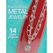 Fast & Simple Metal Jewelry - Kalmbach Publishing Books