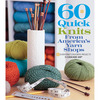 60 Quick Knits From America's Yarn Shops - Sixth & Springs Books Sterling Publishing-Sixth & Springs Books: 60 Quick Knits From America's Yarn Shops. The newest addition to the bestselling 60 Quick Knits series is a one-of-a-kind collection of patterns contributed by yarn shops across America. These imaginative and varied designs include fashion accessories, decor and baby garments. This book contains sixty different projects. Softcover; 176 pages. Published Year: 2013. ISBN 978-1-936096-60-2. Imported.