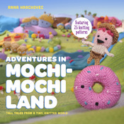 Adventures In Mochimochi Land - Potter Craft Books
