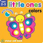 Colors - Little Ones Sticker Skill Book